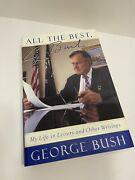 True First President George H.w. Bush Autopen Signed Book All The Best Hcdj 1st