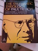 The Systematic Theology Of Paul Tillich By Alexander J. Mckelway