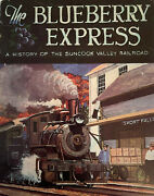 Blueberry Express The Suncook Valley Rr J.c. Hutchins Flying Yankee Pubs 1985