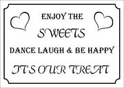 Enjoy The Sweets It's Our Treat Sign - Sweet Cart, Wedding Favour, Party Food