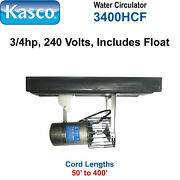 Kasco 3400hcf400 Water Circulator 240 Volt 3/4 Hp 400and039 Cord With Float