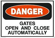 Danger Gates Open And Close Automatically Safety Business Sign Sticker D194