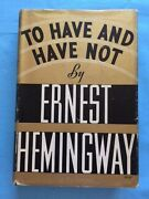 To Have And Have Not - By Ernest Hemingway - First Edition