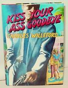Collectible Kiss Your Ass Good-bye By Charles Willeford 1987, Hardcover, Limite