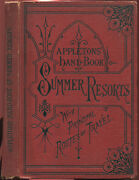 Appletons' Illustrated Hand-book Of American Summer Resorts, Including Tours And