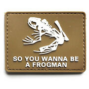 So You Wanna Be A Frogman Patches Usa Seals Badge 3d Pvc Patch