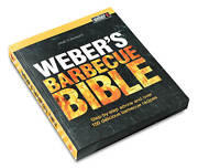 Weber Barbecue Bible Cook Book Over 150-delicious Recipes J. Purviance 991165
