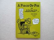 A Piece Of Pie Or So You Want To Be A Business Broker By Don Cronk 1990 Hc