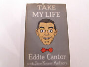 Take My Life By Eddie Cantor - 1957 - Signed 1st Edition Vtg. Hardcover Book
