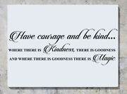Have Courage Be Kind Kindness Goodness Is Magic Wall Art Decal Sticker Picture