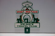 Visit Mexico Pemex Travel Club License Plate Topper 4 High By 3 Wide Nice