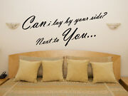 Can I Lay By Your Side Next To You Bedroom Decal Wall Art Sticker Picture