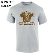 074 I Did It All For The Wookiee Mens T-shirt Funny Star Chewbacca Space Sci Fi