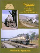 Trackside In The Virginias 1954-1969 With Wayne Sherwin / Railroad