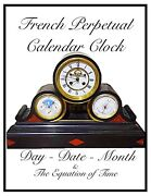 French Perpetual Calendar Clock - Barometer - Thermometer - The Equation Of Time
