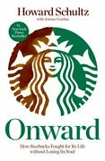 Onward How Starbucks Fought For Its Life Without Losing Its Soul By Joanne...