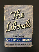 The Liberals By John Hyde Preston -1938- Vintage Hardcover Book W/ Dust Jacket