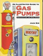 An Illustrated Guide To Gas Pumps - Identification And Price Guide Paperback...