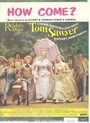 How Come Sheet Music-mark Twainand039s Tom Sawyer Piano/vocal/chords-1973-rare-new