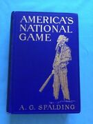 Americaand039s National Game - First Edition By A.g. Spalding