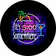 Itand039s 5 Oand039clock Somewhere Neon Light Spare Tire Cover Any Size Any Vehiclerv