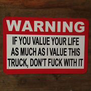 Warning If You Value Your Life As Much As I Value This Truck Sticker By Seven 13