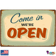 Come In We're Open Nostalgic Signs And Plaques