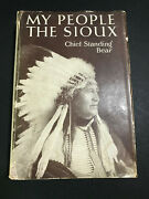 My People, The Sioux, By Chief Standing Bear - 1928 - 1st Ed, Vtg, H/c Book W/dj