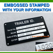 Stamped Trailer Data Plate Tag Serial Model Number Identification