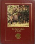 New The Hunters Book Of The Elk North American Hunting Club Hardcover 2008