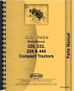 Case 220 222 224 444 Compact Lawn And Garden Tractor Parts Manual Catalog