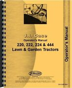 Case 220 222 224 444 Tractor Owners Operators Manual Lawn And Garden