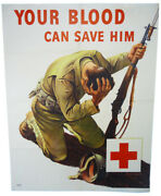 Original Red Cross Your Blood Can Save Him Wwii Poster 1205 1943 Nice