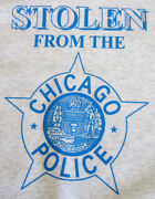 T Shirt Stolen From The Chicago Police W/ Cpd Star Humorous Grey L