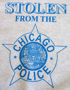 T Shirt Stolen From The Chicago Police W/ Cpd Star Humorous Grey Xxl