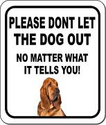 Please Dont Let The Dog Out Nmw Bloodhound Metal Aluminum Composite Sign