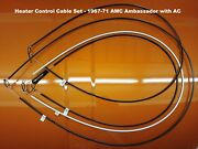 1967-1971 Amc Ambassador Heater Control Cable Set, For Ac Equipped Cars