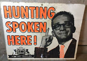 """Vintage Ideal Hunting Supplies """"hunting Spoken Here"""" Poster Board Sign - As Is"""