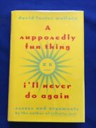A Supposedly Fun Thing I'll Never Do Again - 1st. Signed By David Foster Wallace