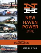 New Haven Power In Color Volume 1 Diesel Cab Units / Train / Railroad