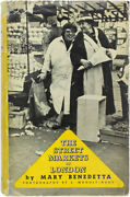 L Moholy-nagy, Mary Benedetta / The Street Markets Of London First Edition 1936