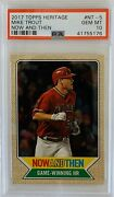 2017 Topps Heritage Mike Trout Topps Now And Then Game Winning Hr Psa 10 Nice