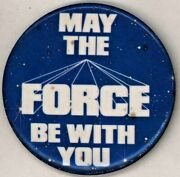 1980's Star Wars May The Force Be With You 3 Pinback Button