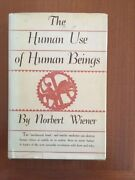 Norbert Wiener. The Human Use Of Human Beings [1st Edition]