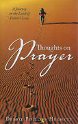 Thoughts On Prayer A Journey In The Land Of Fatherand039s Love By Debbie P. Hughett