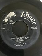 Dee Clark Nobody But You Rare Abner Records Soul Randb 45 Collectible 7andrdquo Vg+