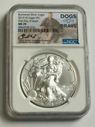 2019 W 1 Burnished Silver Eagle Ngc Ms70 Fdoi Dogs For Our Brave Sgt Roseberry