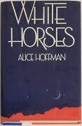 Alice Hoffman / White Horses Signed 1st Edition 1st Issue With Errors 1982