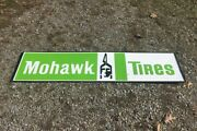 Original Mohawk Tires Sign Vintage Auto Garage Gas And Oil Sign Large 17x71 Inch