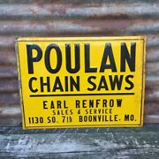 Vintage Original Metal Sign Poulan Chain Saw Earl Renfrow Boonville Mo Chainsaw